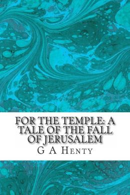 For the Temple: A Tale of the Fall of Jerusalem