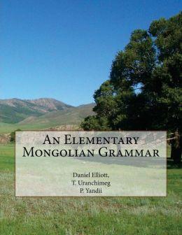 An Elementary Mongolian Grammar