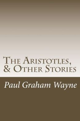 The Aristotles, & Other Stories