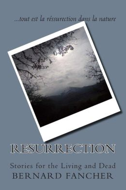Resurrection: Stories for the Living and Dead