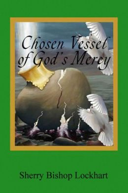 Chosen Vessel of God's Mercy