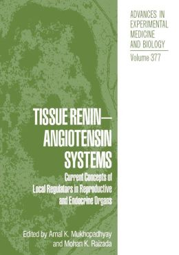 Tissue Renin-Angiotensin Systems: Current Concepts of Local Regulators in Reproductive and Endocrine Organs