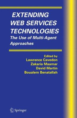 Extending Web Services Technologies: The Use of Multi-Agent Approaches