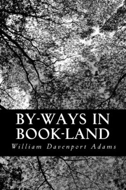 By-ways in Book-land: Short Essays on Literary Subjects