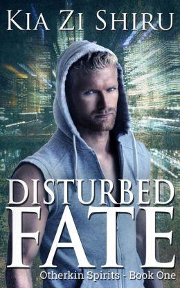 Disturbed Fate (Otherkin Spirits #1)