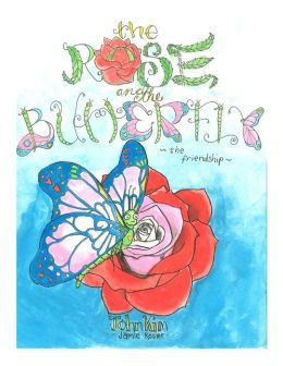 THe Rose And The Butterfly-: The Friendship