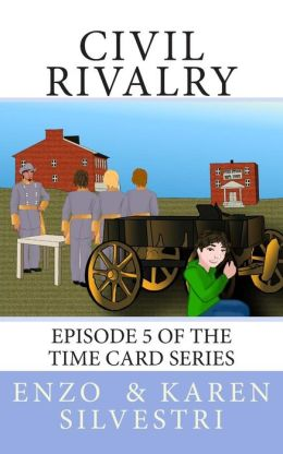 Civil Rivalry: Episode 5 of the Time Card Series