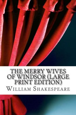 The Merry Wives of Windsor (Large Print Edition)