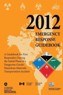 2012 Emergency Response Guidebook (Black and White): A Guidebook for First Responders During the Initial Phase of a Dangerous Goods/Hazardous Material