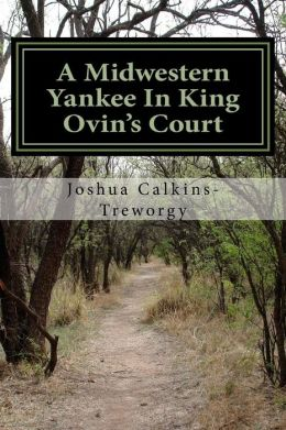 A Midwestern Yankee In King Ovin's Court
