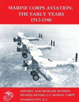 Marine Corps Aviation: The Early Years 1912-1940