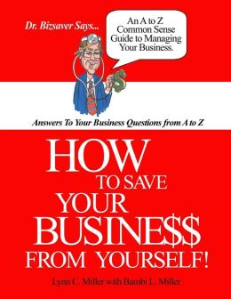 How to Save Your Business from Yourself