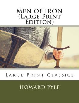 MEN OF IRON (Large Print Edition)