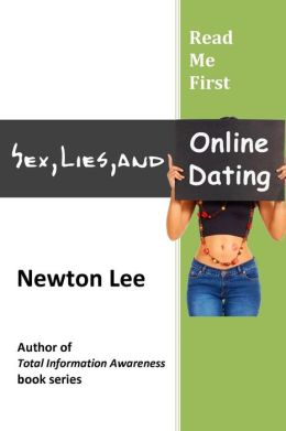 Read Me First: Sex, Lies, and Online Dating