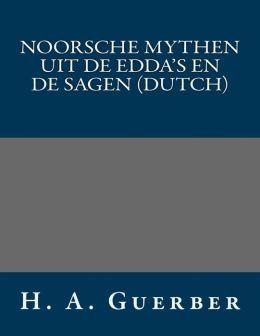 Noorsche mythen uit de Edda's en de sagen (Dutch)