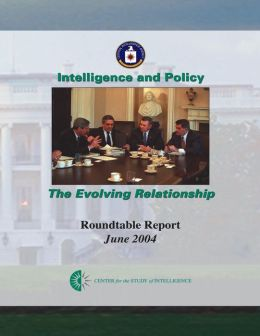 Intelligence and Policy: The Evolving Relationship