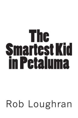 The Smartest Kid in Petaluma