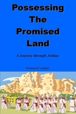 Possessing the Promised Land: A Journey through Joshua