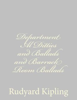 Department Al Ditties and Ballads and Barrack Room Ballads