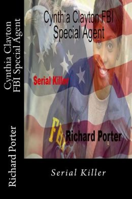 Cynthia Clayton FBI Special Agent: Serial Killer