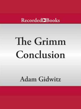 The Grimm Conclusion: Grimm Series, Book 3