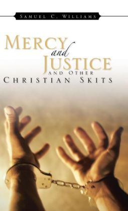 Mercy and Justice and Other Christian Skits