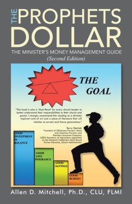 The Prophets Dollar (Second Edition): A Minister's Money Management Guide