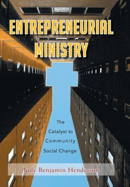 Entrepreneurial Ministry: The Catalyst to Community Social Change