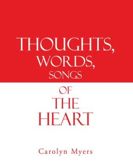 Thoughts, Words, Songs of the Heart