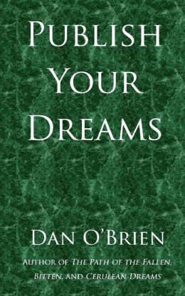 Publish Your Dreams: And How I Learned to Love My Books