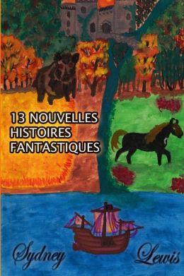 13 Nouvelles Histoires Fantastiques