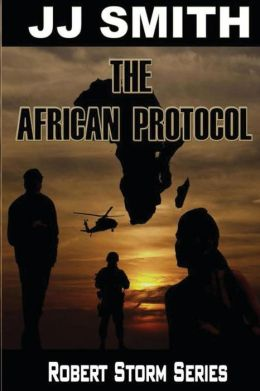 The African Protocol: Robert Storm Series
