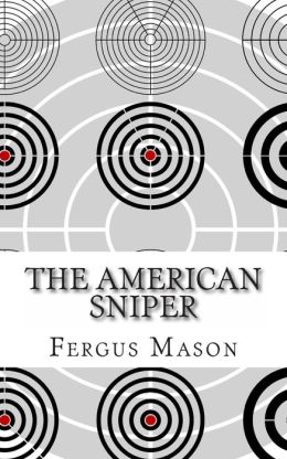 The American Sniper: A History of America's Shadow Warriors