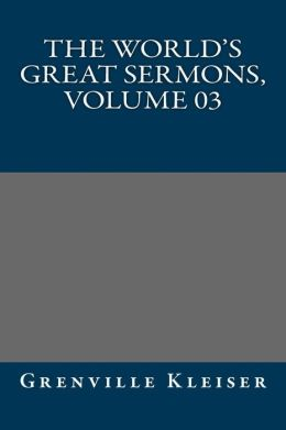 The world's great sermons, Volume 03