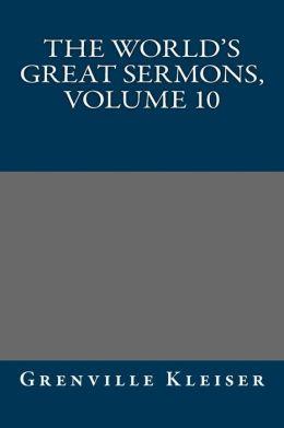 The world's great sermons, Volume 10