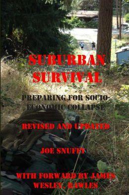 Suburban Survival: Preparing for Socio-Economic Collapse: Revised and Updated