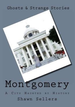 Montgomery: A City Haunted by History