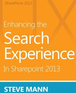 Enhancing the Search Experience in Sharepoint 2013