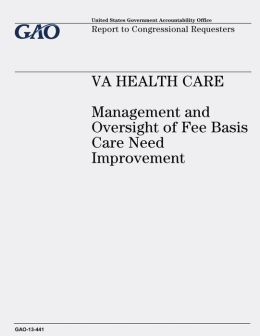 VA Health Care: Management and Oversight of Fee Basis Care Need Improvement