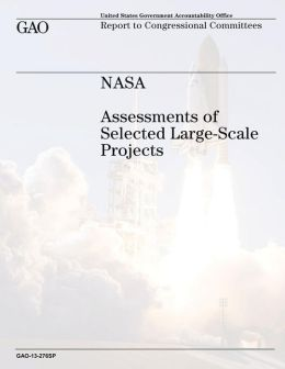 NASA: Assessments of Selected Large-Scale Projects