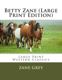 Betty Zane (Large Print Edition)