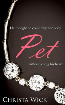 Pet: The Collected Billionaire Domination & Submission Series