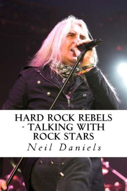 Hard Rock Rebels: Talking With Rock Stars
