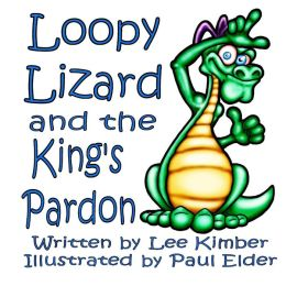 Loopy Lizard and the King's Pardon