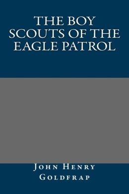 The Boy Scouts of the Eagle Patrol