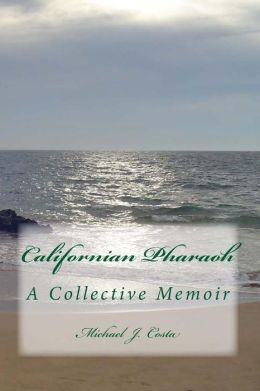Californian Pharaoh: A Collective Memoir