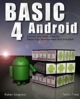 Basic4Android: Rapid App Development for Android