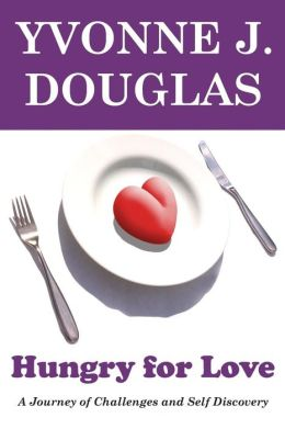 Hungry for Love: A Journey of Challenges and Self Discovery