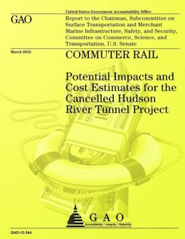 Commuter Rail: Potential Impacts and Cost Estimates for the Cancelled Hudson River Tunnel Project
