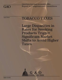 Tobacco Taxes: Large Dispartities in Rates for Smoking Products Trigger Significant Market Shifts to Avoid Higher Taxes